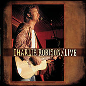 Play & Download Live by Charlie Robison | Napster