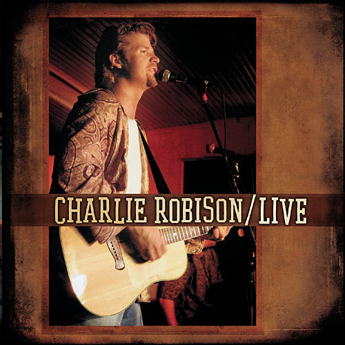 Live by Charlie Robison