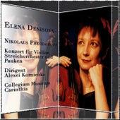 Play & Download Nikolaus Fheodoroff: Konzert für Violine, Steichorchester und Pauken by Elena Denisova | Napster
