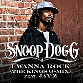 Play & Download I Wanna Rock (The Kings G-Mix) by Snoop Dogg | Napster