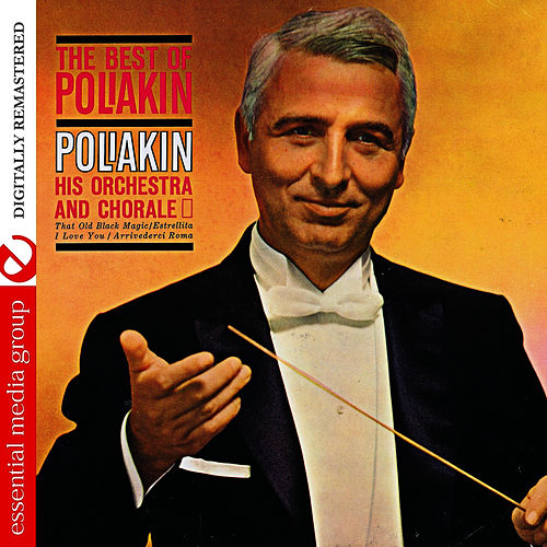 Play & Download The Best Of Poliakin (Digitally Remastered) by The Poliakin Orchestra and Chorale | Napster