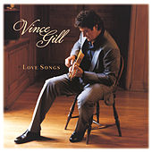 Play & Download Love Songs by Vince Gill | Napster