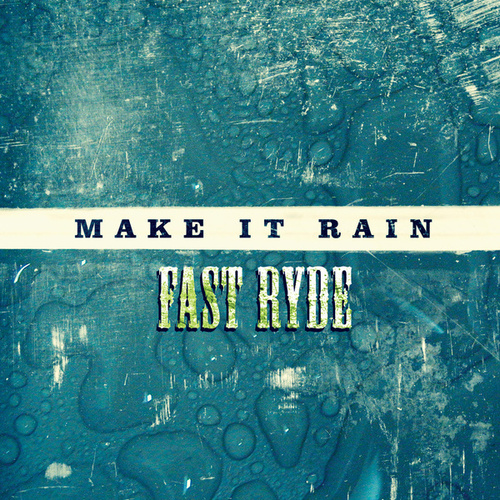 Play & Download Make It Rain by Fast Ryde | Napster