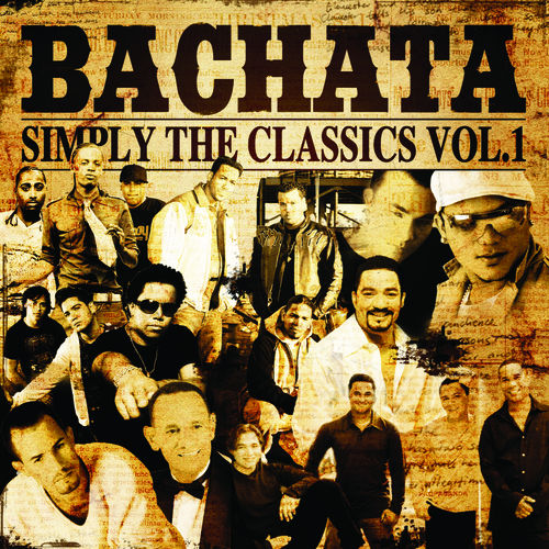 Play & Download Bachata Simply The Classic by Various Artists | Napster