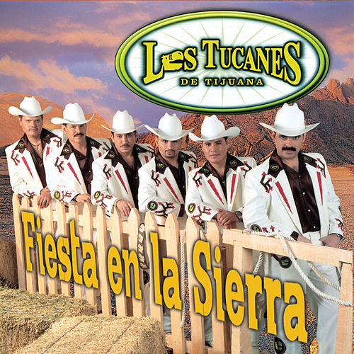 Play & Download Fiesta En La Sierra by Los Tucanes de Tijuana | Napster