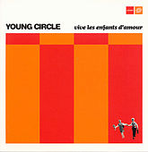 Play & Download Vive Les Enfants D'Amour by Young Circle | Napster