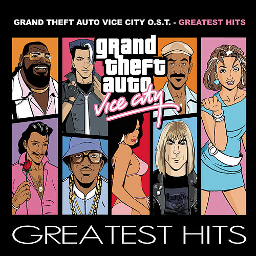 Grand Theft Auto: Vice City Greatest Hits by Various Artists