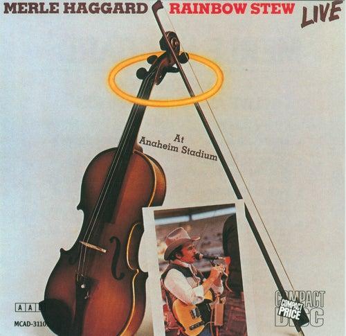 Rainbow Stew: Live At Anaheim Stadium by Merle Haggard