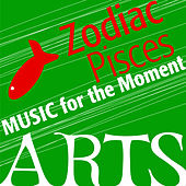 Play & Download Music for the Moment: Zodiac Pisces by Various Artists | Napster