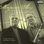 Play & Download Majestic Airs: Festive Music For Organ & Trumpet by Douglas Bush | Napster