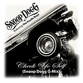 Play & Download Check Yo Self (Snoop Dogg G-Mix) by Snoop Dogg | Napster