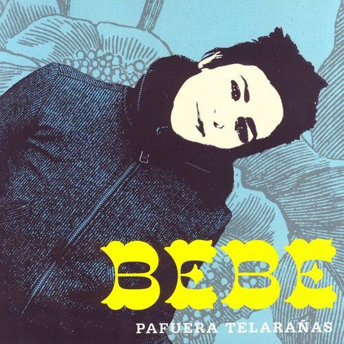 Play & Download Pafuera Telarañas by Bebe   Napster