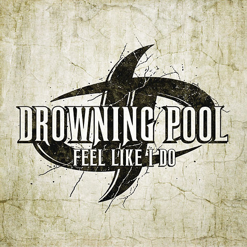 Feel Like I Do by Drowning Pool