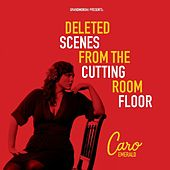 Deleted Scenes From The Cutting Room Floor by Caro Emerald