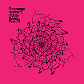 Freerange Records Presents Colour Series: Pink 07 by Various Artists