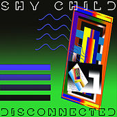 Play & Download Disconnected by Shy Child | Napster