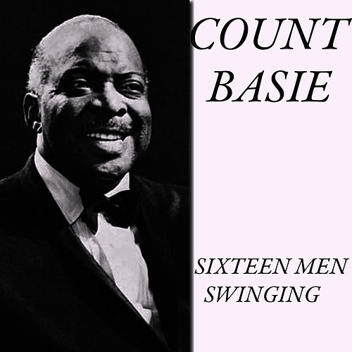 Play & Download Sixteen men Swinging by Count Basie | Napster