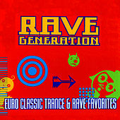 Rave Generation - Euro Classic Trance & Rave Favorites by Various Artists