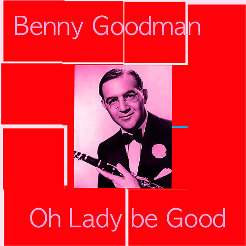Oh Lady be Good! by Benny Goodman