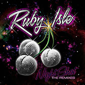 Play & Download Night Shot - The Remixes by Ruby Isle | Napster
