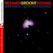 Play & Download Star Wars / Close Encounters (Digitally Remastered) by Richard Groove Holmes | Napster