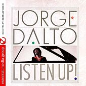 Listen Up! (Digitally Remastered) by Jorge Dalto