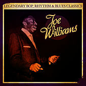 Play & Download Legendary Bop, Rhythm & Blues Classics: Joe Williams (Digitally Remastered) by Joe Williams | Napster