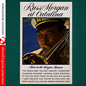 Play & Download Russ Morgan At Catalina (Digitally Remastered) by Russ Morgan | Napster