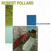 Play & Download We All Got Out of the Army by Robert Pollard | Napster