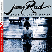 Hard Walking Hanna (Digitally Remastered) by Jimmy Reed