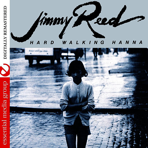 Play & Download Hard Walking Hanna (Digitally Remastered) by Jimmy Reed | Napster
