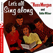 Play & Download Let's All Sing Along With Russ Morgan And Eddie Wilser (Digitally Remastered) by Russ Morgan | Napster