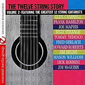 Play & Download The Twelve String Story: Volume 2 (Digitally Remastered) by Various Artists | Napster