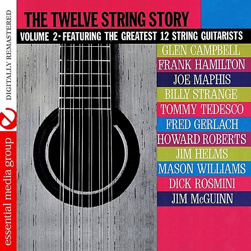 The Twelve String Story: Volume 2 (Digitally Remastered) by Various Artists