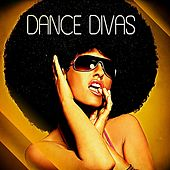 Play & Download Dance Divas by Various Artists | Napster