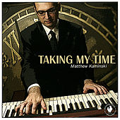 Play & Download Taking My Time by Matthew Kaminski | Napster