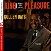 Play & Download Golden Days: Moody's Mood For Love (Digitally Remastered) by King Pleasure | Napster