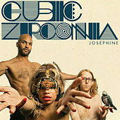 Play & Download Josephine by Cubic Zirconia | Napster