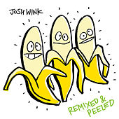 When A Banana Was Just A Banana Remixed and Peeled by Josh Wink