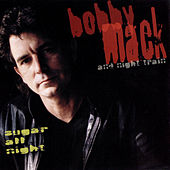 Sugar All Night by Bobby Mack