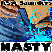 Play & Download Nasty by Jesse Saunders | Napster