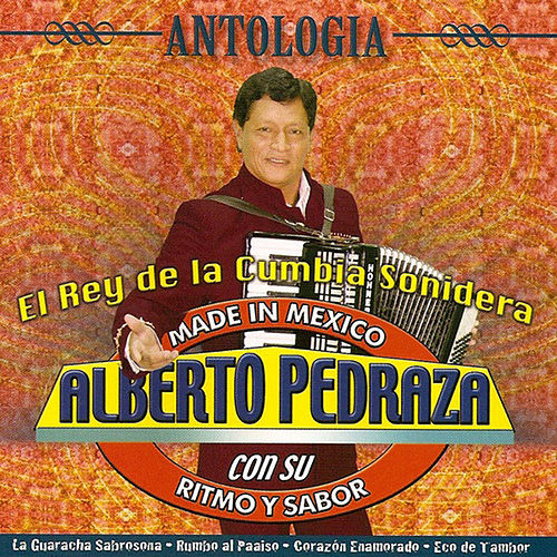 Play & Download Antologia by Alberto Pedraza Con Su Ritmo Y Sabor | Napster