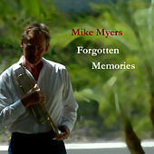 Play & Download Forgotten Memories by Mike Myers | Napster