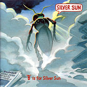 Play & Download B Is For Silver Sun by Silver Sun | Napster