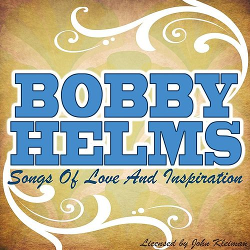 Songs Of Love & Inspiration by Bobby Helms