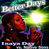 Play & Download Better Days by Inaya Day | Napster