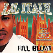 Play & Download Full Blown by Lil' Italy | Napster