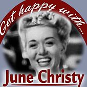 Play & Download Get Happy With June Christy by June Christy | Napster