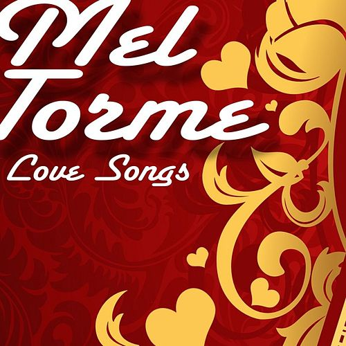 Play & Download Love Songs by Mel Tormè | Napster