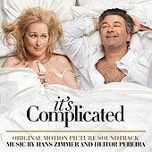 Play & Download It's Complicated - Original Motion Picture Soundtrack by Hans Zimmer | Napster